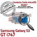 Samsung Galaxy S3 GT i747 S Connector Micro-SD Carte Dorés SIM Contacts Memoire Lecteur Connecteur Nappe Reader ORIGINAL Qualité